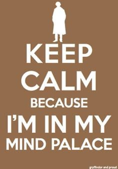 Sherlock Holmes Quote. And yes I do have a mind palace that I confine ...