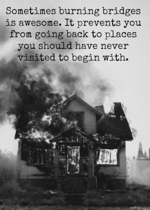 Burning bridges picture quotes image sayings