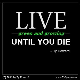 Howard Quote on Living Life to the Fullest, Evergreen, Forever Green ...