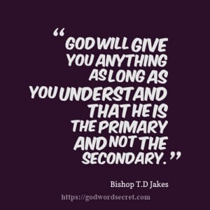 Td Jakes Quotes On Life: Spiritual Quotes From Bishop Td Jakes Td ...
