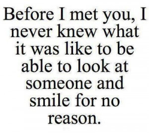 quotes and sayings for him and for her - Before I met you, I never ...