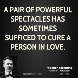 pair of powerful spectacles has sometimes sufficed to cure a person ...