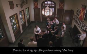 Carpe diem. Seize the day, boys. Make your lives extraordinary. - John ...