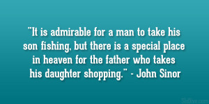 It is admirable for a man to take his son fishing, but there is a ...