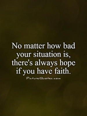 Faith Quotes Hope Quotes Have Faith Quotes Bad Situation Quotes