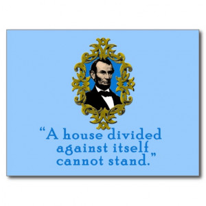 Abraham Lincoln Civil War Quotes Abraham lincoln quote a house