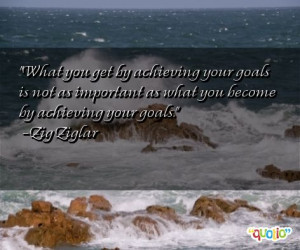 What you get by achieving your