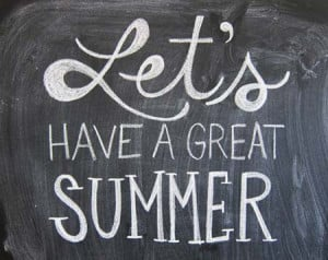 Let's have a great summer