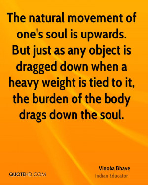 The natural movement of one's soul is upwards. But just as any object ...