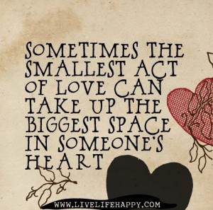 Small acts of love make a difference.