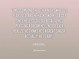 quote-Simon-Cowell-i-met-someone-the-other-night-whos-68264.png