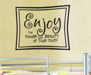 Enjoy Your Youth Kid's Room Wall Decal Quote