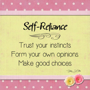 Self reliance trust your instincts