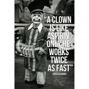 Groucho Marx Clowns Quote Archival Photo Poster