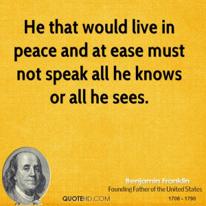 benjamin-franklin-peace-quotes-he-that-would-live-in-peace-and-at.jpg