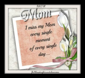 Missing My Mom In Heaven Quotes miss my Mom in