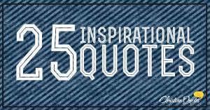 Top 25 Inspirational Christian Quotes