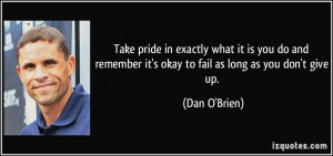 ... you-do-and-remember-it-s-okay-to-fail-as-long-as-you-don-t-give-up-dan