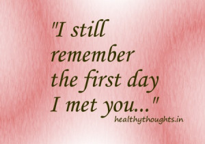 still remember the first day i met you-love quotes- thought for the ...