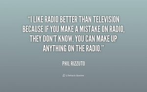 ... -Phil-Rizzuto-i-like-radio-better-than-television-because-210047.png