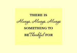 There is Always, Always, Always Something to be Thankful For...