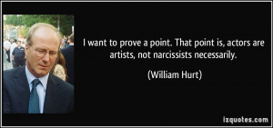 William Hurt's quote #3