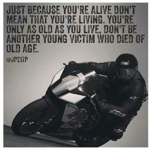 ... as you live, don't be a victim, motorcycle, sporbike, rider, quotes