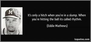 It's only a hitch when you're in a slump. When you're hitting the ball ...