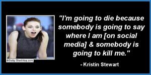 best celebrity quotes 2012 kristin stewart