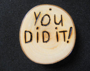 You Did It, You Did It Button, Job Well Done, Congratulations ...