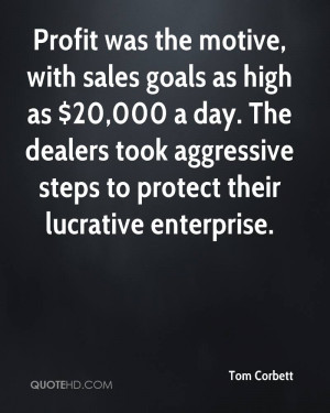 Profit was the motive, with sales goals as high as $20,000 a day. The ...