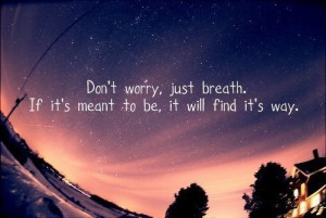 Don't Worry Just Breath Quote On Relaxation