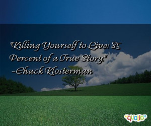 Killing Yourself to Live: 85 Percent of