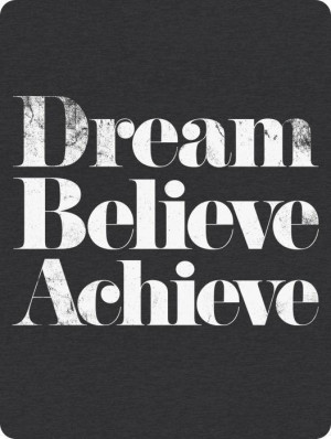 dream #Believe #Achieve