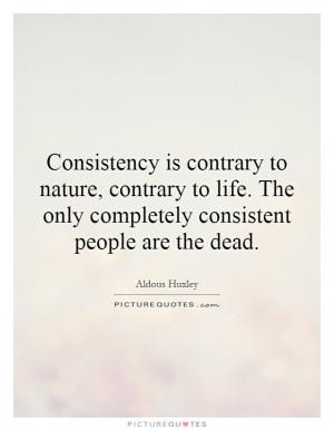Consistency Quotes Aldous Huxley Quotes