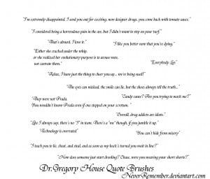 Dr.Gregory House Quote Brushes by NeverRemember