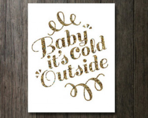 Baby its cold outside, Printable, G old print, Baby it's cold outside ...