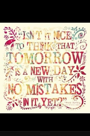 Tomorrow is a new day!!