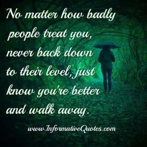 There's no need to explain. Nobody will understand. Just walk away!