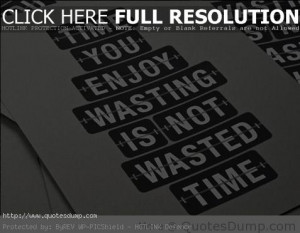 images wasting time picture Quotes image sayings