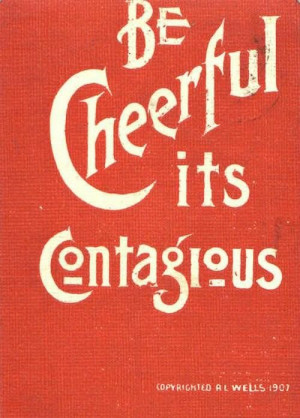 Be Cheerful.....