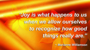 chose these joy quotes because they all emphasized the importance of ...