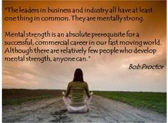 be mentally strong great quote by bob proctor d more favourite quotes