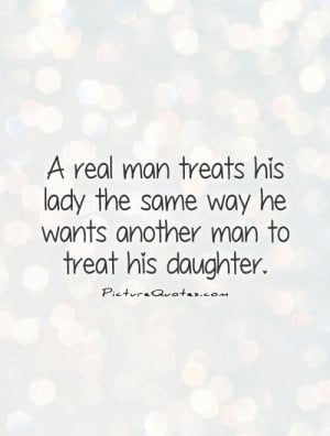 How About a Man Should Treat a Woman Quotes