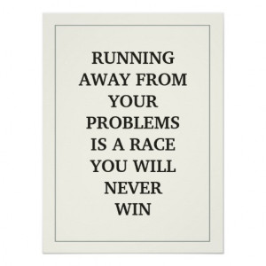 RUNNING AWAY FROM YOUR PROBLEMS IS A RACE YOU WILL POSTERS