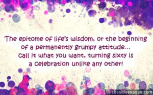 Funny quote on turning 60 years old 60th Birthday Wishes: Quotes and ...