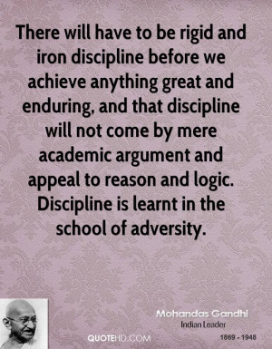 There will have to be rigid and iron discipline before we achieve ...