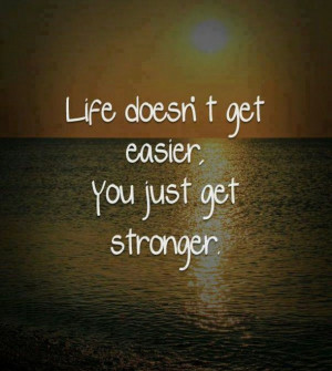 emotional, heartache, lessons, life, quotes, strength