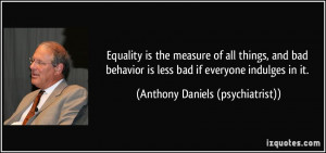 Equality is the measure of all things, and bad behavior is less bad if ...