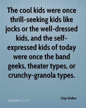 The cool kids were once thrill-seeking kids like jocks or the well ...